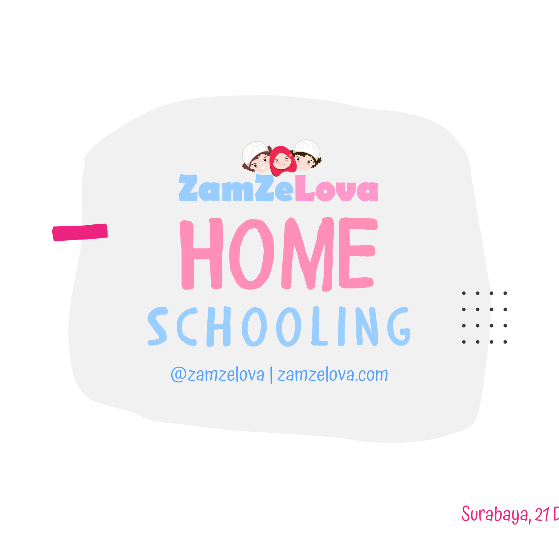 Serunya Home Schooling ZamZeLova